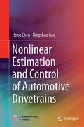 Nonlinear Estimation and Control of Automotive Drivetrains