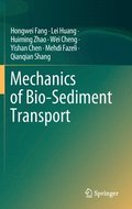 Mechanics of Bio-Sediment Transport