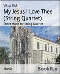 My Jesus I Love Thee (String Quartet)