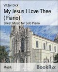 My Jesus I Love Thee (Piano)