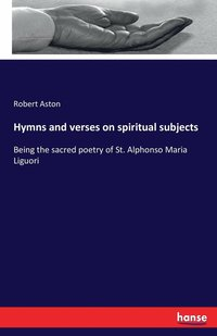 Hymns and Verses on Spiritual Subjects