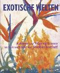 Exotic Worlds: Cacti and Tropical Plants in the Works of Nolde and Schmidt-Rottluff