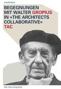 Begegnungen Mit Walter Gropius in the Architects Collaborative Tac