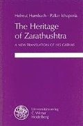 The Heritage of Zarathushtra: A New Translation of His Gathas
