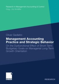 Management Accounting Practice and Strategic Behavior
