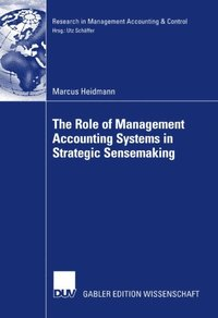 Role of Management Accounting Systems in Strategic Sensemaking
