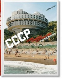 Frederic Chaubin. Cosmic Communist Constructions Photographed