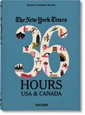 NYT. 36 Hours. USA &; Canada. 2nd Edition