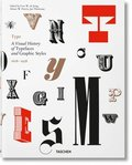 Type. A Visual History of Typefaces &; Graphic Styles