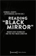 Reading 'Black Mirror' - Insights into Technology and the Post-Media Condition