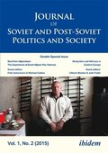 Journal of Soviet and Post-Soviet Politics and S - 2015/2: Double Special Issue: Back from Afghanistan: The Experiences of Soviet Afghan War