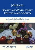 Journal of Soviet and Post-Soviet Politics and S - 2016/2: Violence in the Post-Soviet Space