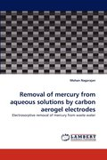 Removal of Mercury from Aqueous Solutions by Carbon Aerogel Electrodes