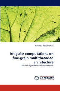 Irregular Computations on Fine-Grain Multithreaded Architecture