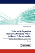 Volume Holographic Recording Utilizing Photo-Initiated Polymerization