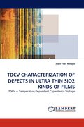 Tdcv Characterization of Defects in Ultra Thin Sio2 Kinds of Films