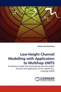 Low-Height Channel Modelling with Application to Multihop Umts