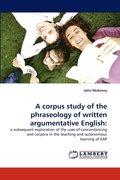 A Corpus Study of the Phraseology of Written Argumentative English
