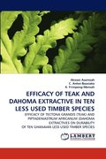 Efficacy of Teak and Dahoma Extractive in Ten Less Used Timber Species