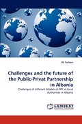 Challenges and the Future of the Public-Privat Partnership in Albania