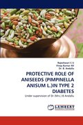 Protective Role of Aniseeds (Pimpinella Anisum L.)in Type 2 Diabetes