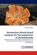 Ammonium Nitrate Based Catalysts for the Production of Particleboards