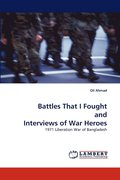 Battles That I Fought and Interviews of War Heroes