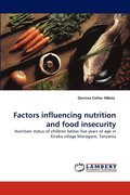 Factors Influencing Nutrition and Food Insecurity