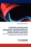 Controlled Release Nifedipine Microparticles from Starch Acetate