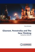 Glasnost, Perestroika And The New Thinking