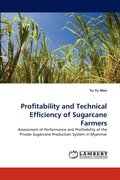 Profitability And Technical Efficiency Of Sugarcane Farmers