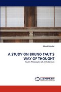 A Study on Bruno Taut's Way of Thought