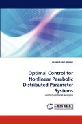 Optimal Control for Nonlinear Parabolic Distributed Parameter Systems