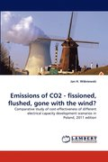 Emissions of Co2 - Fissioned, Flushed, Gone with the Wind?