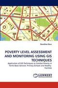 Poverty Level Assessment and Monitoring Using GIS Techniques