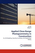 Applied Close-Range Photogrammetry in Construction