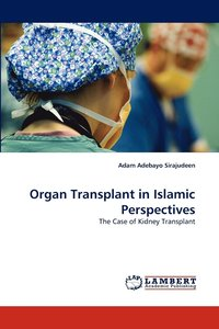 Organ Transplant in Islamic Perspectives