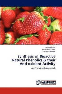 Synthesis Of Bioactive Natural Phenolics & Their Anti Oxidant Activity