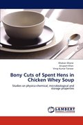 Bony Cuts of Spent Hens in Chicken Whey Soup