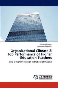 Organizational Climate & Job Performance Of Higher Education Teachers