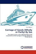 Carriage of Goods (Wholly or Partly) by Sea