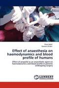 Effect of Anaesthesia on Haemodynamics and Blood Profile of Humans