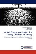A Soil Education Project for Young Children in Turkey