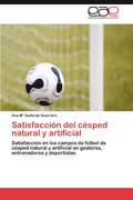 Satisfaccion del Cesped Natural y Artificial