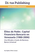 Elites de Poder, Capital Financiero Bancario En Venezuela (1980-2006)