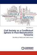 Civil Society as a Conflictual Sphere in Post-Liberalization Tanzania