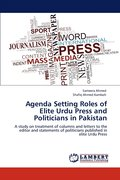 Agenda Setting Roles of Elite Urdu Press and Politicians in Pakistan