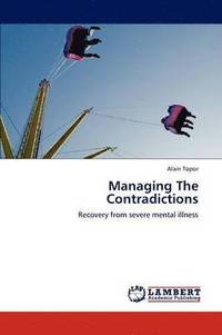 Managing the Contradictions