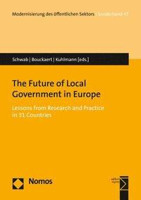 The Future of Local Government in Europe: Lessons from Research and Practice in 31 Countries