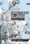 Territories in Crisis: Architecture and Urbanism Facing Changes in Europe